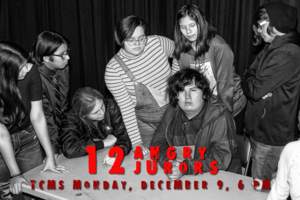 12 Angry Jurors: December 9!